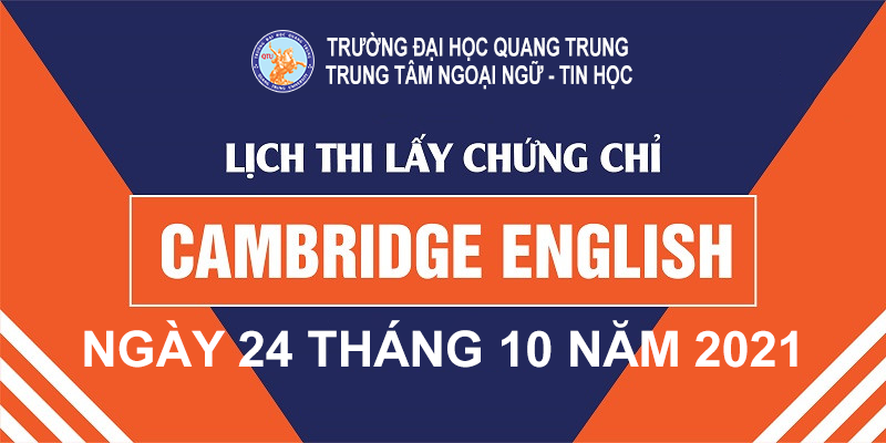 THÔNG BÁO: Tổ chức kỳ thi chính thức các chứng chỉ tiếng Anh Cambridge trong tháng 10/2021 tại QTU