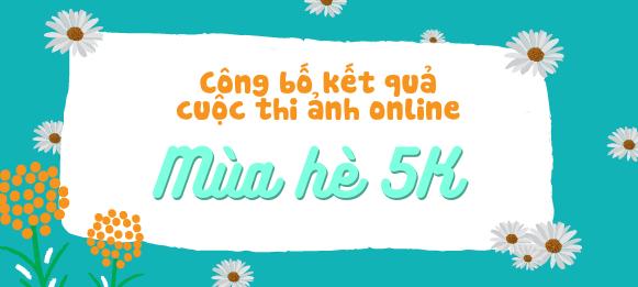 """Trường ĐH Quang Trung công bố kết quả cuộc thi ảnh online """"Mùa hè 5K"""""""