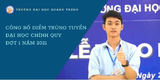 Trường ĐH Quang Trung công bố điểm trúng tuyển đại học chính quy đợt 1 năm 2021